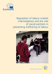 Regulation of labour market intermediaries and the role of social partners in preventing trafficking of labour