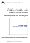 Attractive workplace for all: a contribution to the Lisbon strategy at company level - National report for the United Kingdom