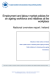 Employment and labour market policies for an ageing workforce and initiatives at the workplace - National overview report: Ireland