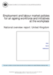 Employment and labour market policies for an ageing workforce and initiatives at the workplace - National overview report: United Kingdom