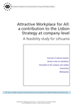 Attractive Workplace for All: a contribution to the Lisbon Strategy at company level - A feasibility study for Lithuania