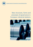 New structures, forms and processes of governance in European industrial relations