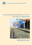 ERM Report 2007 - Restructuring and employment in the EU: The impact of globalisation