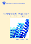 Extending flexicurity – The potential of short-time working schemes: ERM Report 2010