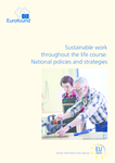 Sustainable work throughout the life course: National policies and strategies