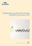 Developments in working life in Europe: EurWORK annual review 2014