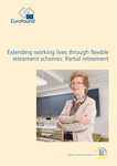 Extending working lives through flexible retirement schemes: Partial retirement