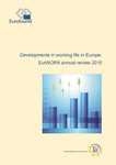 Developments in working life in Europe: EurWORK annual review 2015
