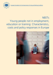 NEETs - Young people not in employment, education or training: Characteristics, costs and policy responses in Europe