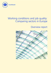 Working conditions and job quality: Comparing sectors in Europe - Overview report