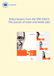 Policy lessons from the fifth EWCS: The pursuit of more and better jobs
