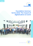 Foundation Seminar Series 2016: The impact of digitalisation on work