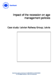 Impact of the recession on age management policies - Case study: Latvian Railway Group, Latvia