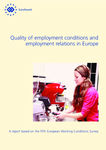Quality of employment conditions and employment relations in Europe