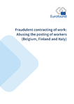 Fraudulent contracting of work: Abusing the posting of workers (Belgium, Finland and Italy)