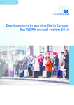 Developments in working life in Europe: EurWORK annual review 2016