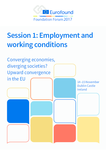 Converging economies, diverging societies? Upward convergence in the EU - Foundation Forum 2017 - Session 1: Employment and working conditions