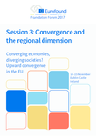 Converging economies, diverging societies? Upward convergence in the EU - Foundation Forum 2017 - Session 3: Convergence and the regional dimension