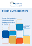 Converging economies, diverging societies? Upward convergence in the EU - Foundation Forum 2017 - Session 2: Living conditions