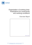 Organisation of working time: Implications for productivity and working conditions – Overview Report