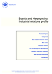 Bosnia and Herzegovina: Industrial relations profile