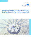Mapping varieties of industrial relations: Eurofound's analytical framework applied