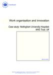 Work organisation and innovation: Case study: Nottingham University Hospitals NHS Trust, UK