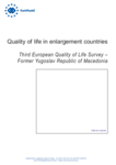 Quality of life in enlargement countries: Third European Quality of Life Survey – Former Yugoslav Republic of Macedonia