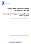 Impact of the recession on age management policies - Case study: Cambridgeshire County Council, United Kingdom