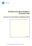 Building intercultural bridges in European cities: Lessons for local migrant integration policy
