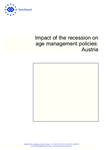 Impact of the recession on age management policies: Austria