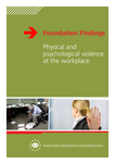 Foundation Findings: Physical and psychological violence at the workplace