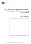 Early childhood education and care: Working conditions and training opportunities