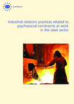 Industrial relations practices related to psychosocial constraints at work in the steel sector