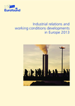 Industrial relations and working conditions developments in Europe 2013