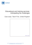 Educational and training services: Anticipating the challenges - Case study: Teach First, United Kingdom