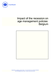 Impact of the recession on age management policies: Belgium