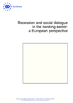 Recession and social dialogue in the banking sector: a European perspective