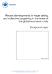 Recent developments in wage setting and collective bargaining in the wake of the global economic crisis - Background paper