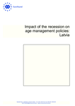 Impact of the recession on age management policies: Latvia
