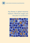 Key themes in global industrial relations: Minimum wages and relocation of production