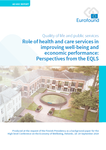 Role of health and care services in improving well-being and economic performance: Perspectives from the EQLS