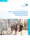 Labour market segmentation: Piloting new empirical and policy analyses