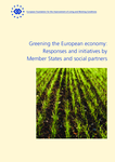 Greening the European economy: Responses and initiatives by Member States and social partners