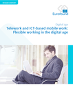 Telework and ICT-based mobile work: Flexible working in the digital age