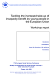 Tackling the increased take-up of incapacity benefit by young people in the European Union: Workshop report