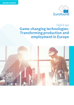 Game-changing technologies: Transforming production and employment in Europe
