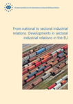 From national to sectoral industrial relations: Developments in sectoral industrial relations in the EU