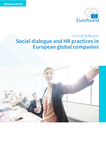 Social dialogue and HR practices in European global companies