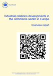 Industrial relations developments in the commerce sector in Europe - Overview report